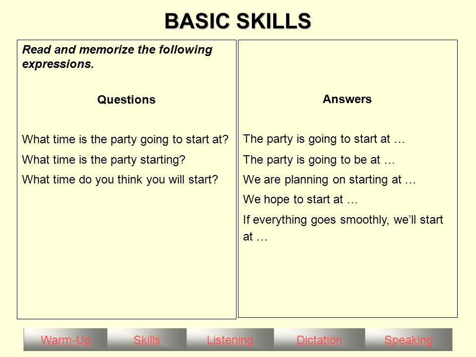 Warm-UpSkillsListeningDictationSpeaking BASIC SKILLS Why is the party being held.