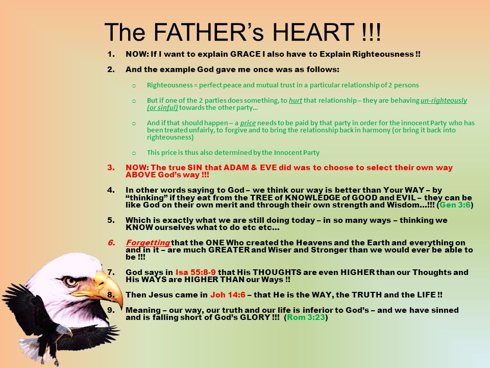 The FATHER's HEART !!. 1.NOW: If I want to explain GRACE I also have to Explain Righteousness !.