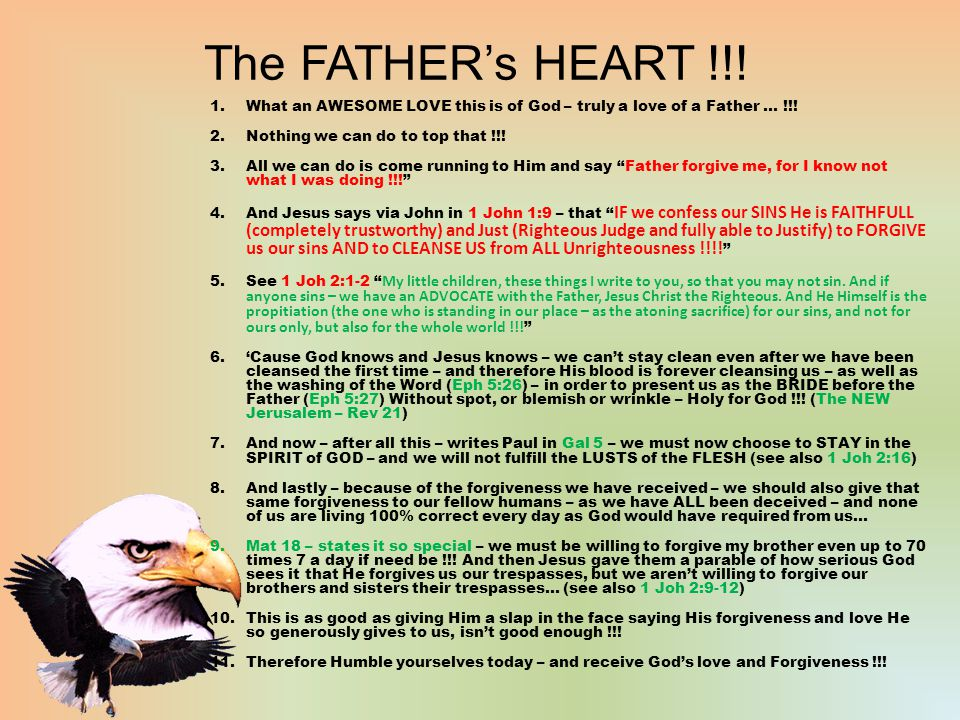 The FATHER's HEART !!! 1.What an AWESOME LOVE this is of God – truly a love of a Father … !!! 2.Nothing we can do to top that !!! 3.All we can do is c
