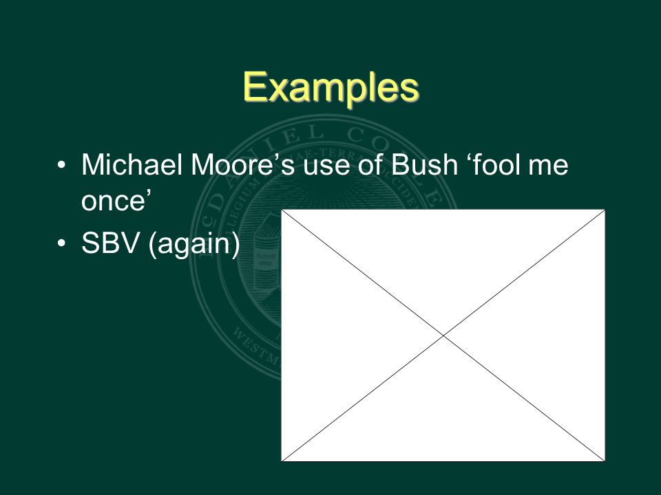 Examples Michael Moore's use of Bush 'fool me once' SBV (again)