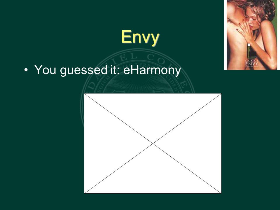 Envy You guessed it: eHarmony