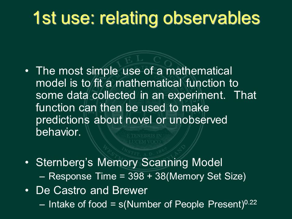 1st use: relating observables The most simple use of a mathematical model is to fit a mathematical function to some data collected in an experiment.