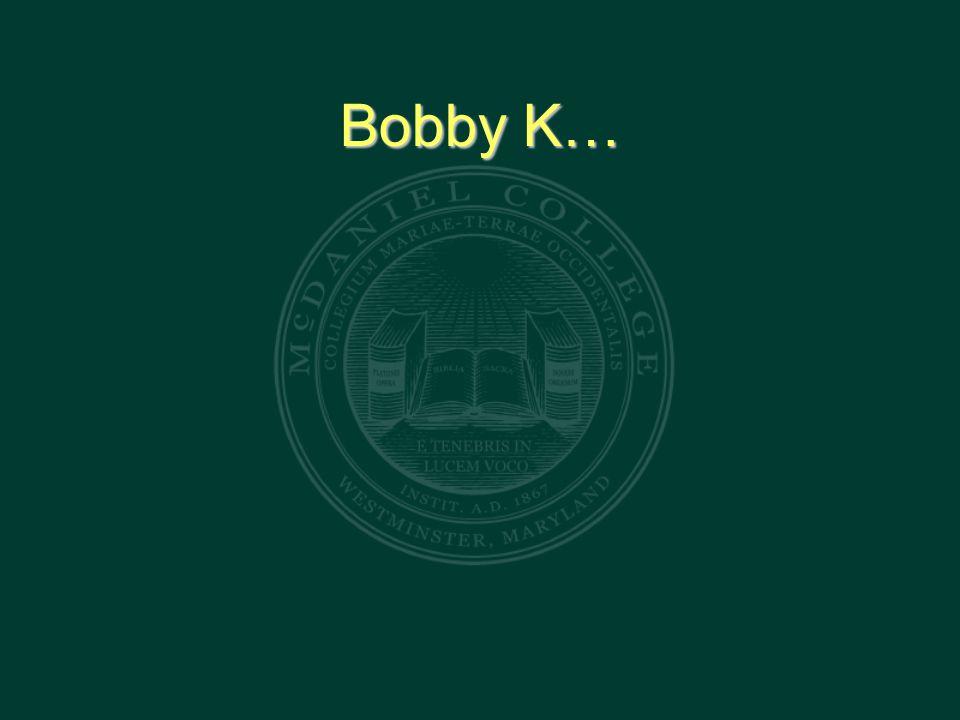 Bobby K…