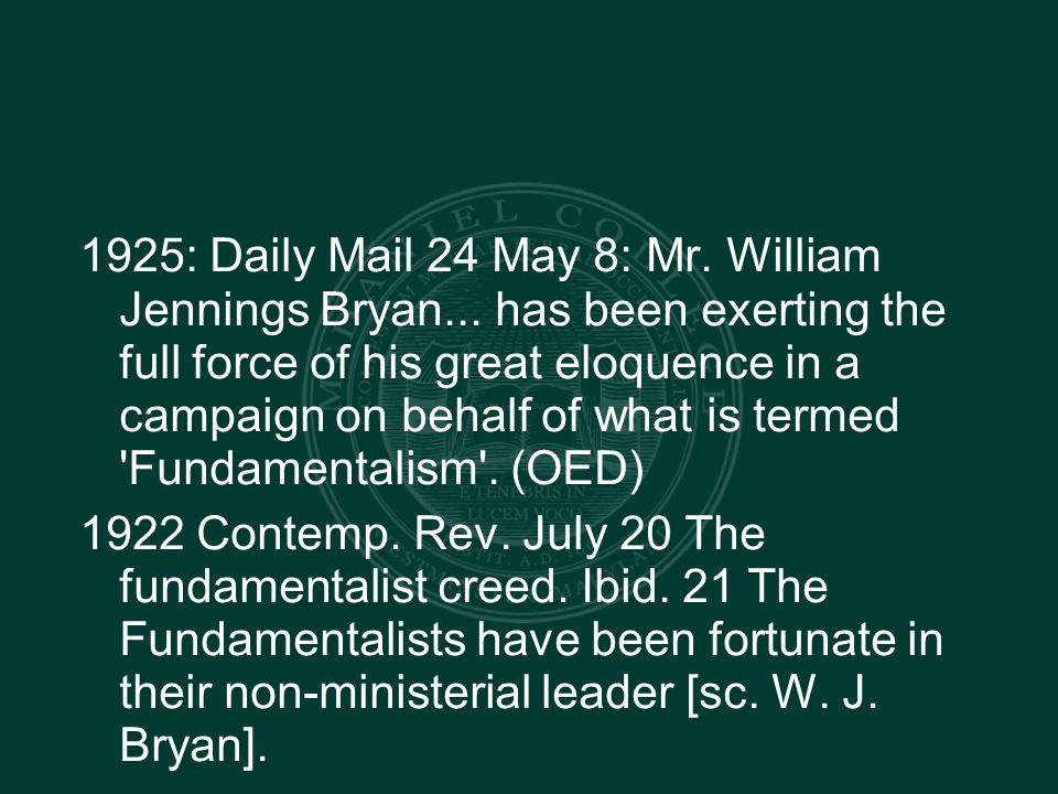 1925: Daily Mail 24 May 8: Mr. William Jennings Bryan...