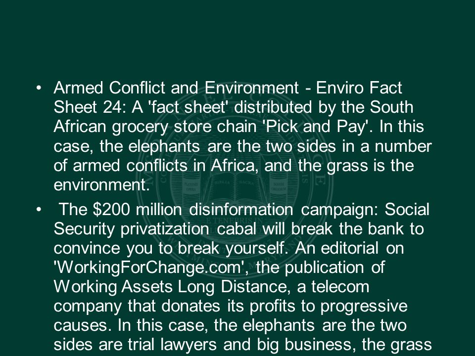 Armed Conflict and Environment - Enviro Fact Sheet 24: A fact sheet distributed by the South African grocery store chain Pick and Pay .
