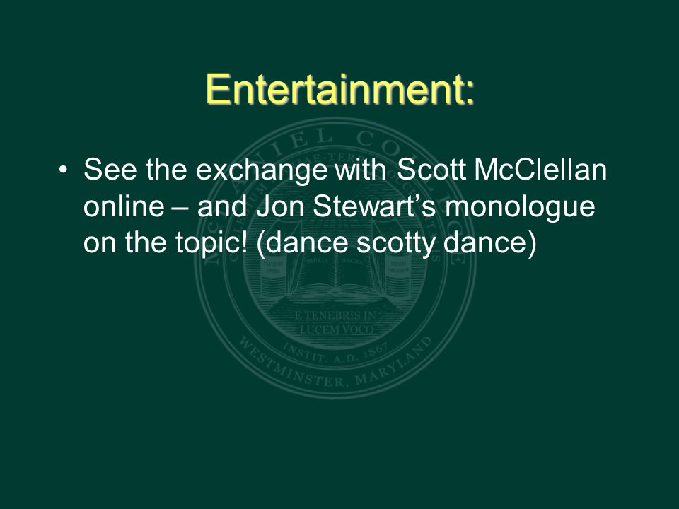Entertainment: See the exchange with Scott McClellan online – and Jon Stewart's monologue on the topic.