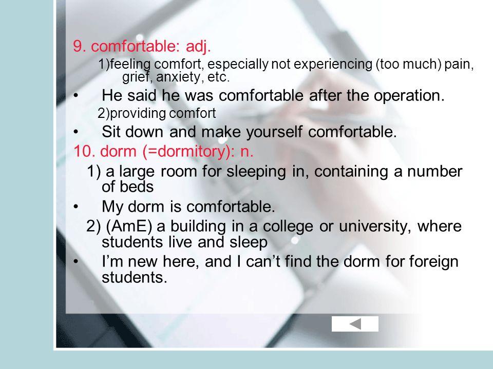 9. comfortable: adj.