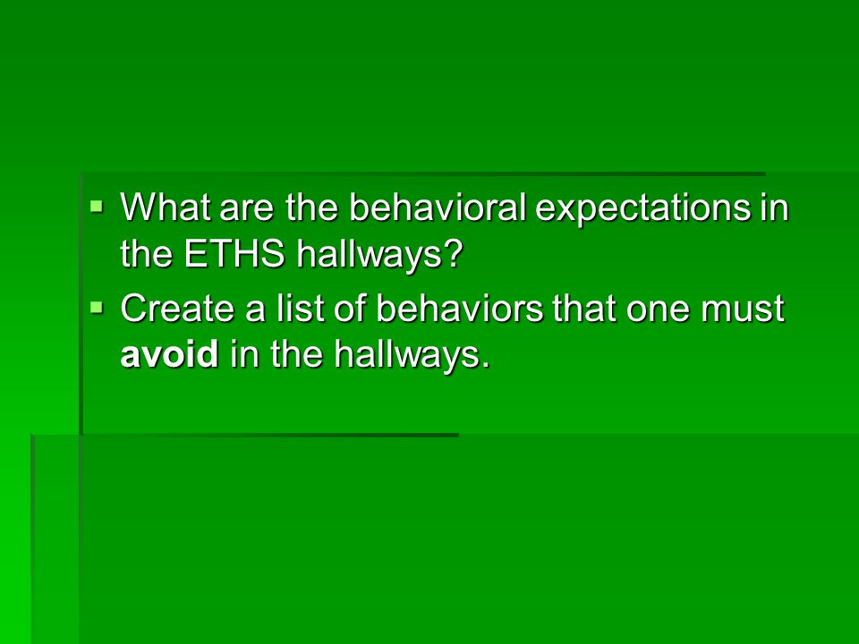  What are the behavioral expectations in the ETHS hallways.