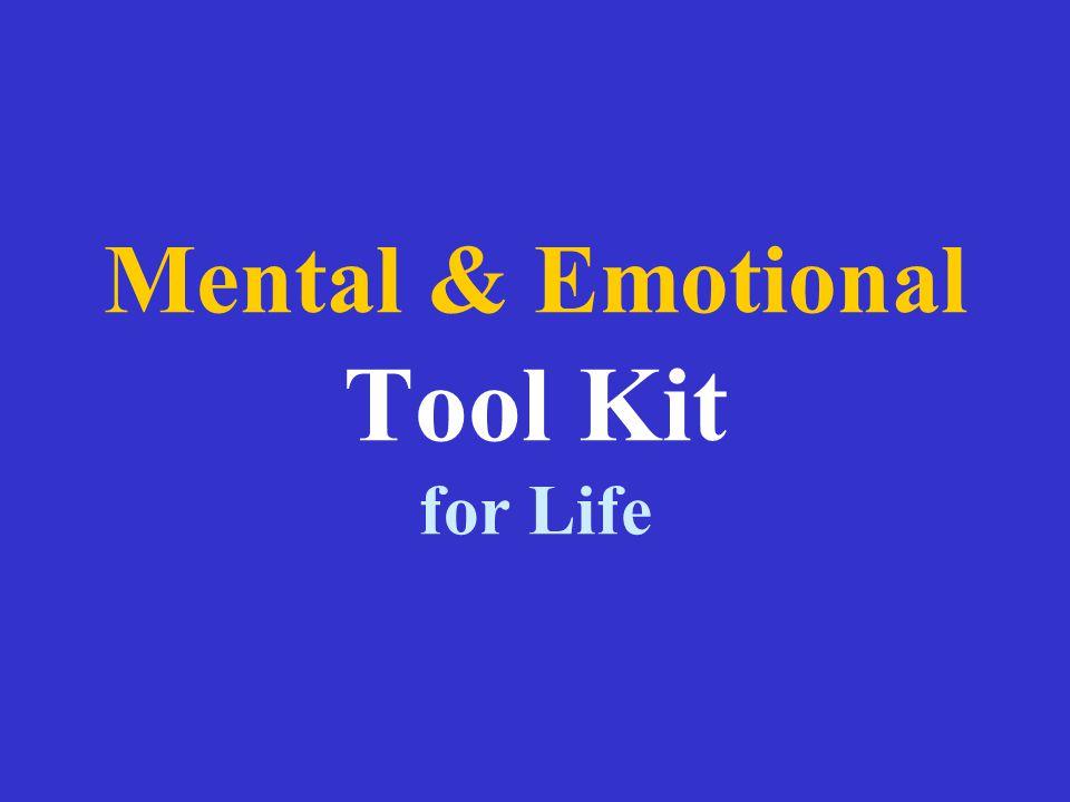 Mental & Emotional Tool Kit for Life