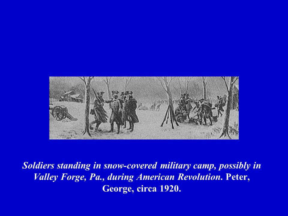 Soldiers standing in snow-covered military camp, possibly in Valley Forge, Pa., during American Revolution.
