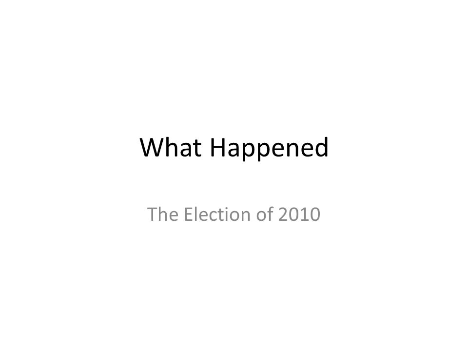 What Happened The Election of 2010
