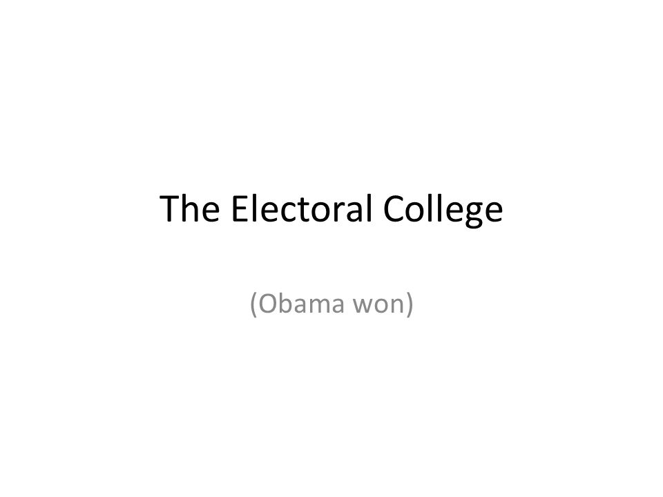 The Electoral College (Obama won)