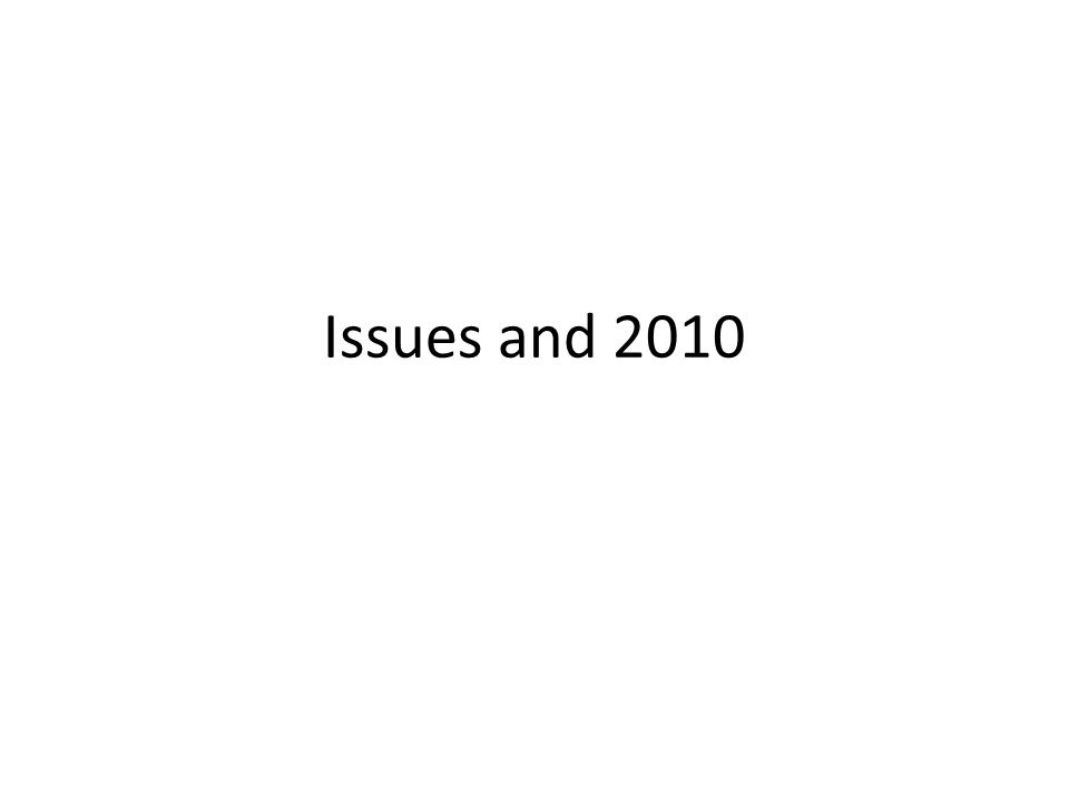 Issues and 2010