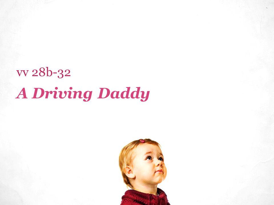 A Driving Daddy vv 28b-32