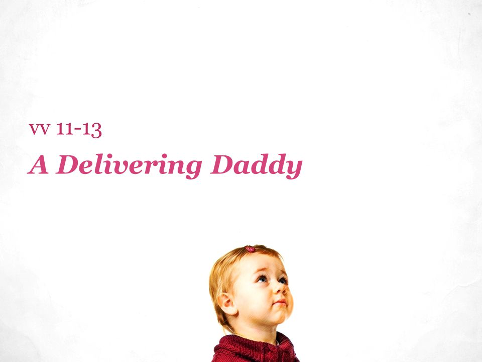 A Delivering Daddy vv 11-13