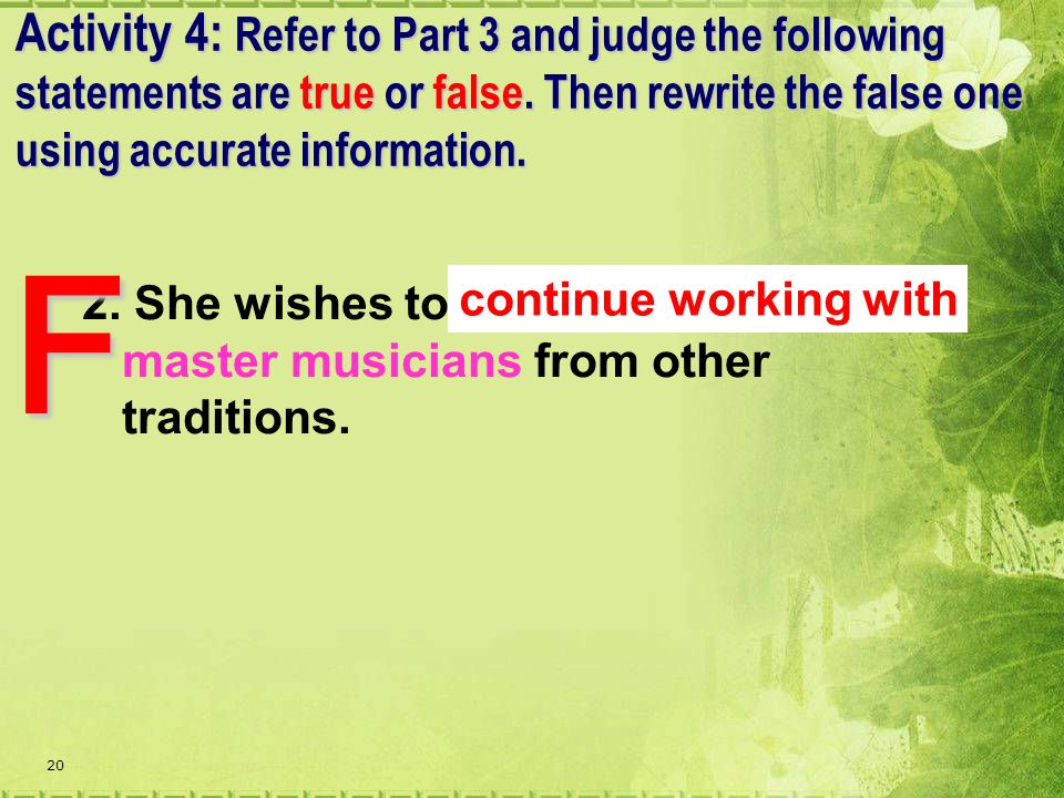 20 2. She wishes to make contact with master musicians from other traditions.