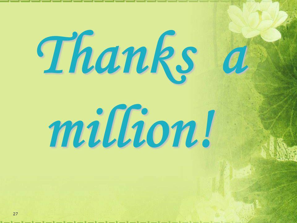 27 Thanks a million!