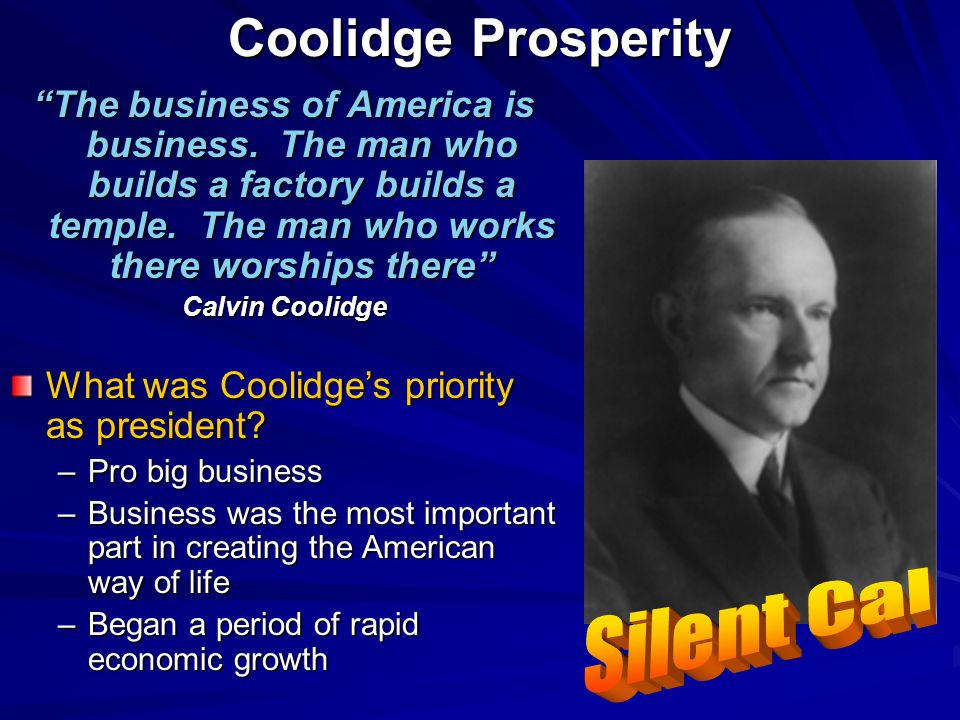 Coolidge Prosperity The business of America is business.