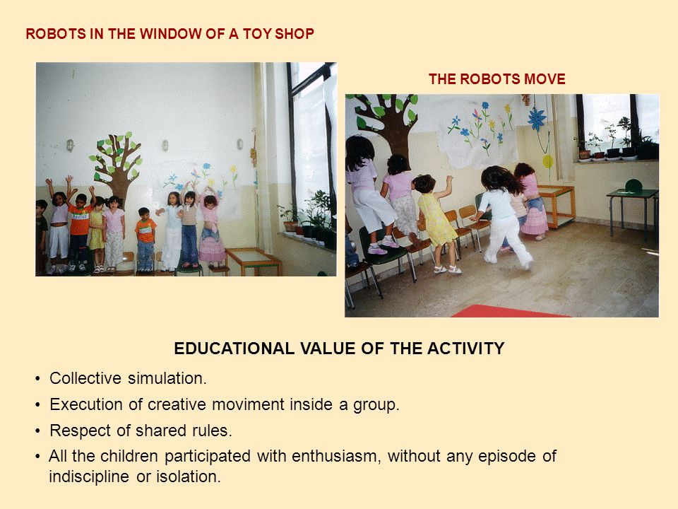 EDUCATIONAL VALUE OF THE ACTIVITY Collective simulation.