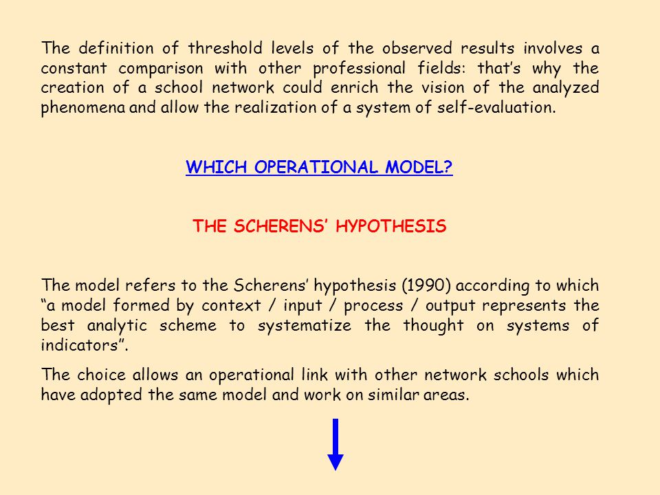 The definition of threshold levels of the observed results involves a constant comparison with other professional fields: that's why the creation of a school network could enrich the vision of the analyzed phenomena and allow the realization of a system of self-evaluation.