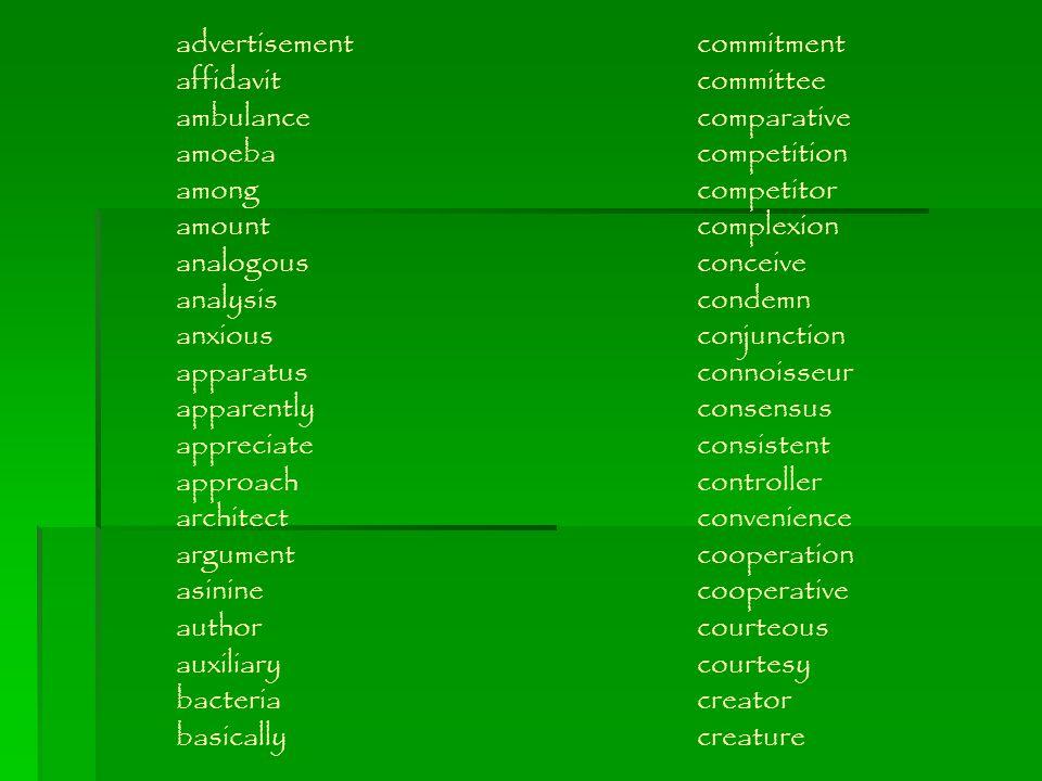 advertisementcommitment affidavitcommittee ambulancecomparative amoebacompetition amongcompetitor amountcomplexion analogousconceive analysiscondemn a