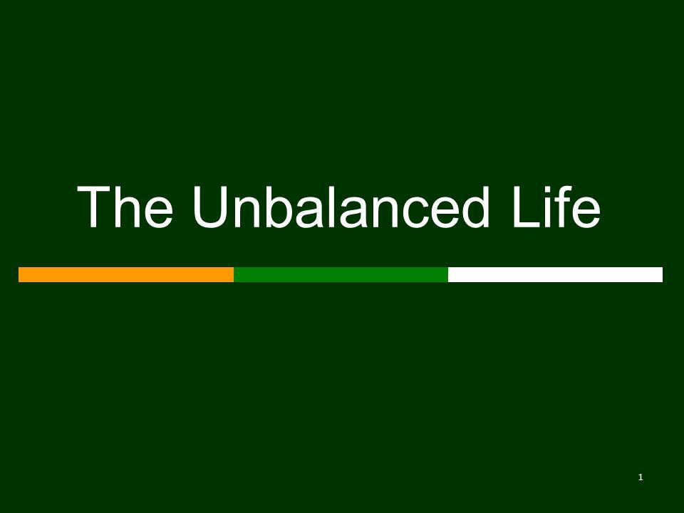 1 The Unbalanced Life