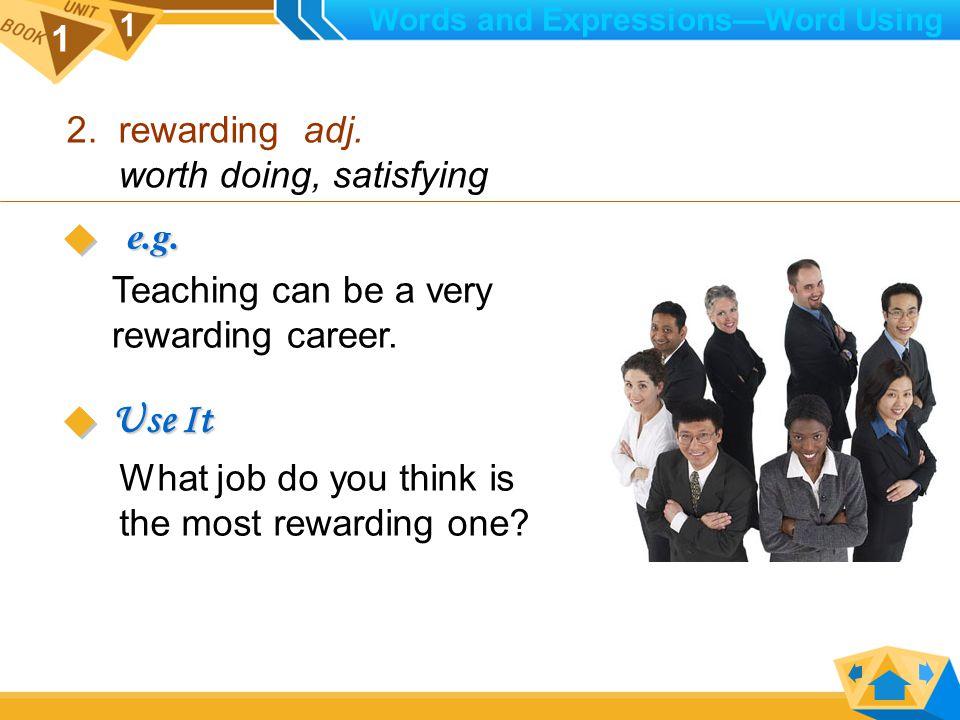 1 1 1. reward n. sth.