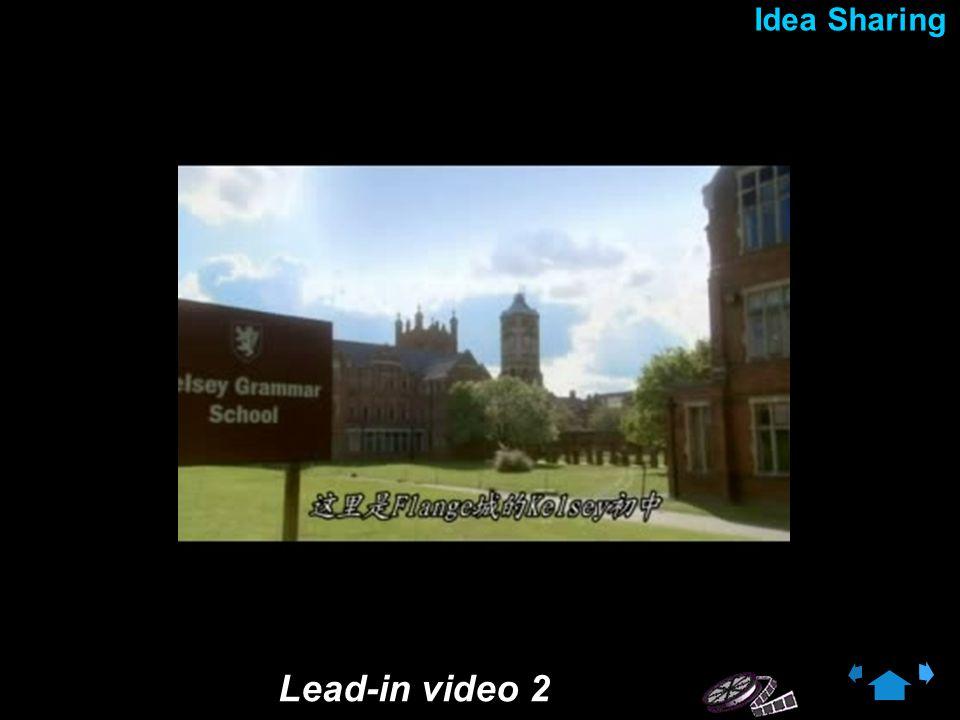 1 1 Lead-in video 1 Idea Sharing