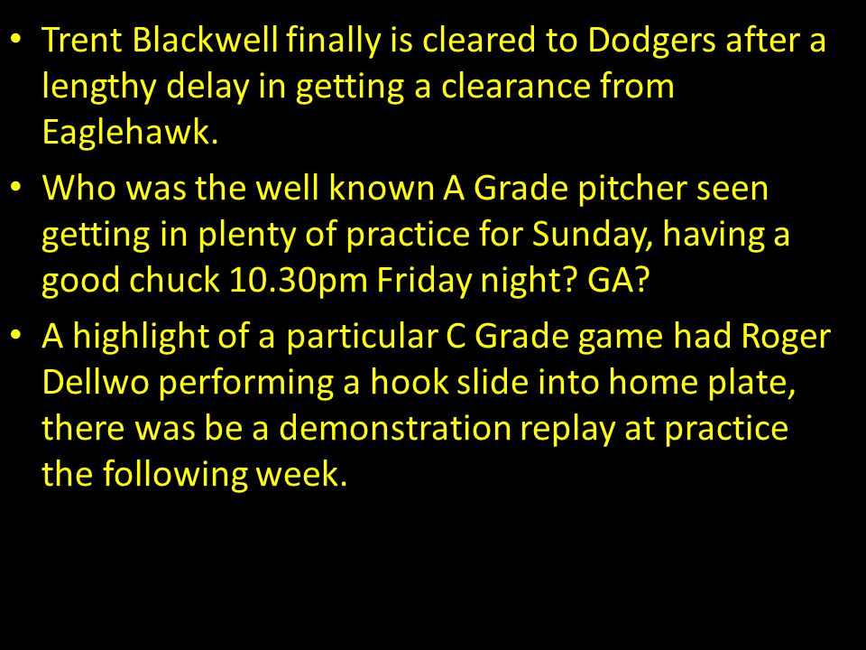 Trent Blackwell finally is cleared to Dodgers after a lengthy delay in getting a clearance from Eaglehawk. Who was the well known A Grade pitcher seen