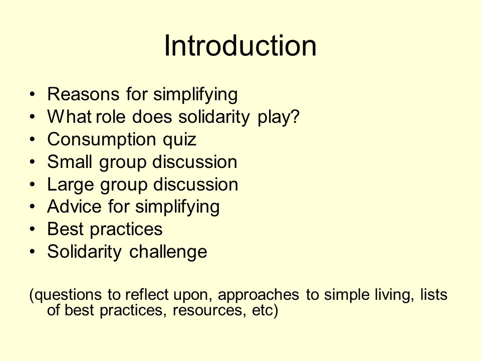 Introduction Reasons for simplifying What role does solidarity play.