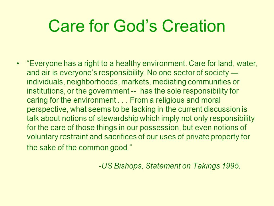 Care for God's Creation Everyone has a right to a healthy environment.