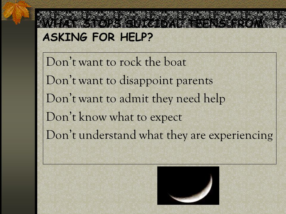 WHAT STOPS SUICIDAL TEENS FROM ASKING FOR HELP.