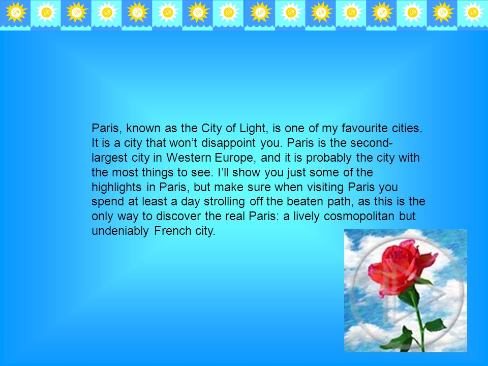Paris, known as the City of Light, is one of my favourite cities.