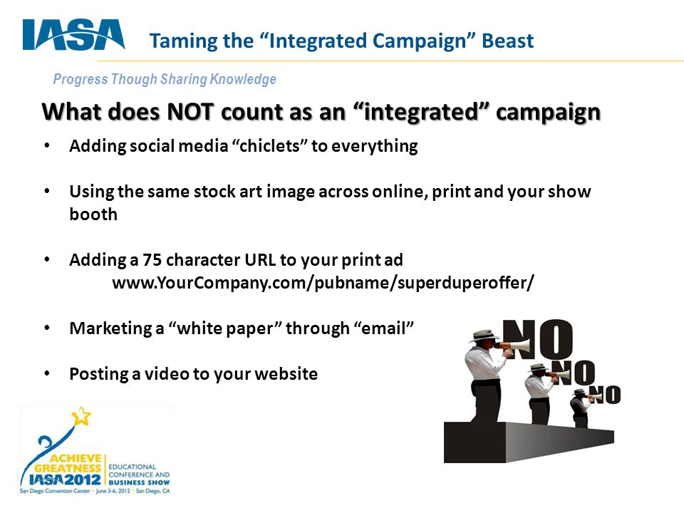 """Progress Though Sharing Knowledge What does NOT count as an """"integrated"""" campaign Adding social media """"chiclets"""" to everything Using the same stock ar"""