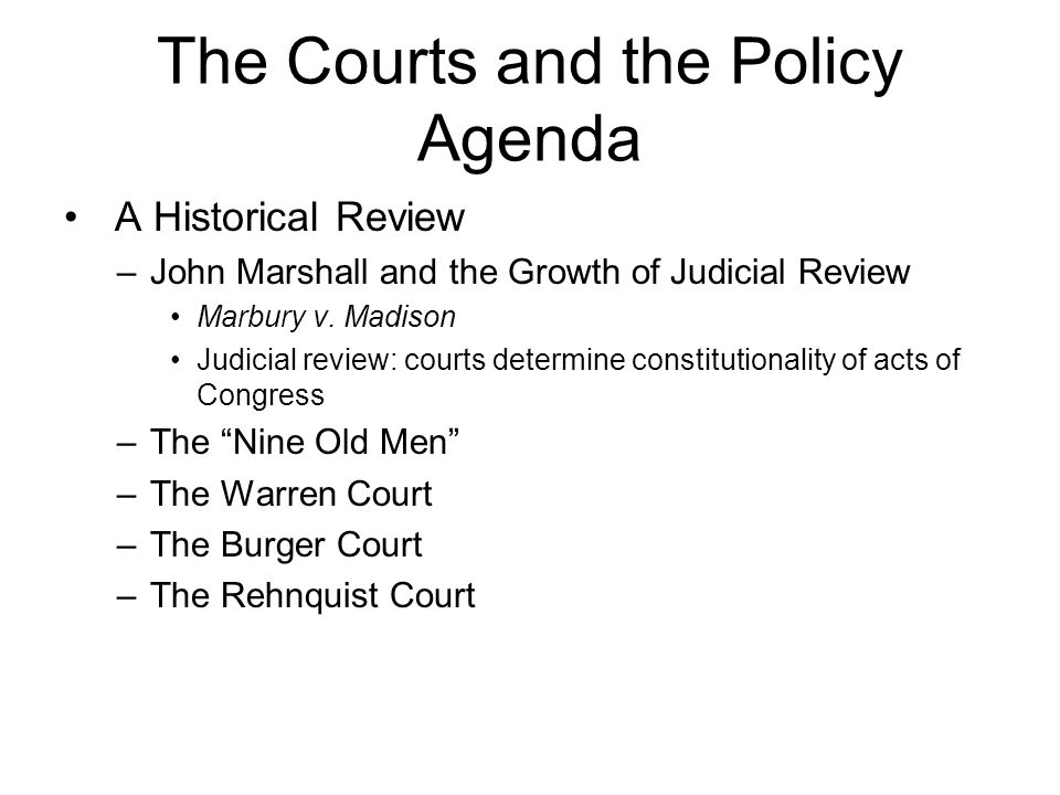 The Courts and the Policy Agenda A Historical Review –John Marshall and the Growth of Judicial Review Marbury v.