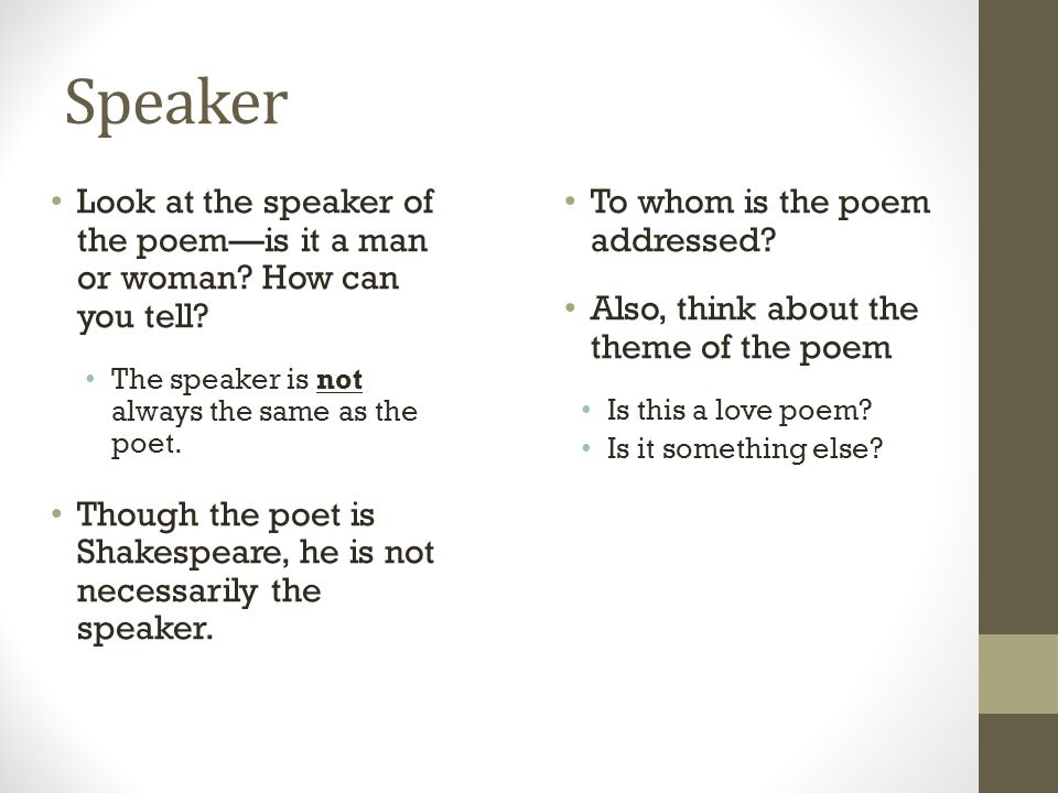 Speaker Look at the speaker of the poem—is it a man or woman.