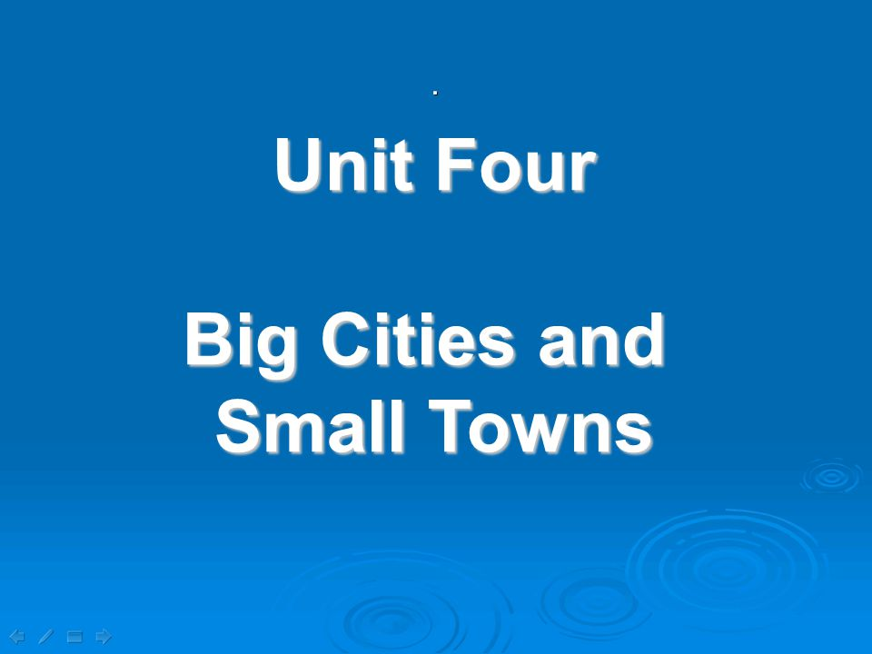 Unit Four Big Cities and Small Towns 1.Vocabulary 2.