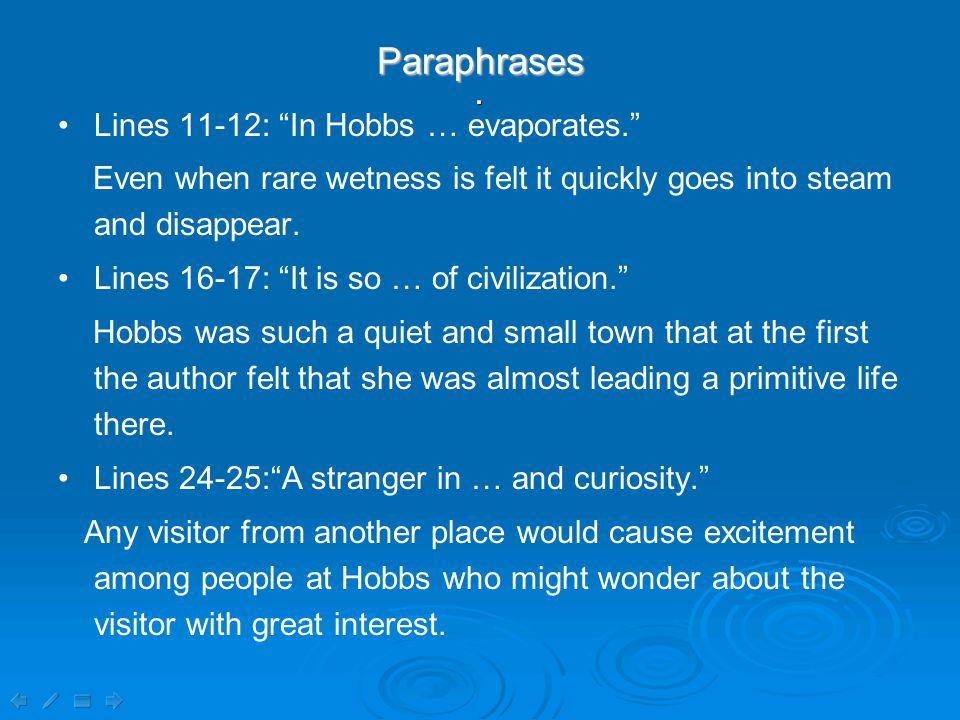 Paraphrases Lines 11-12: In Hobbs … evaporates. Even when rare wetness is felt it quickly goes into steam and disappear.