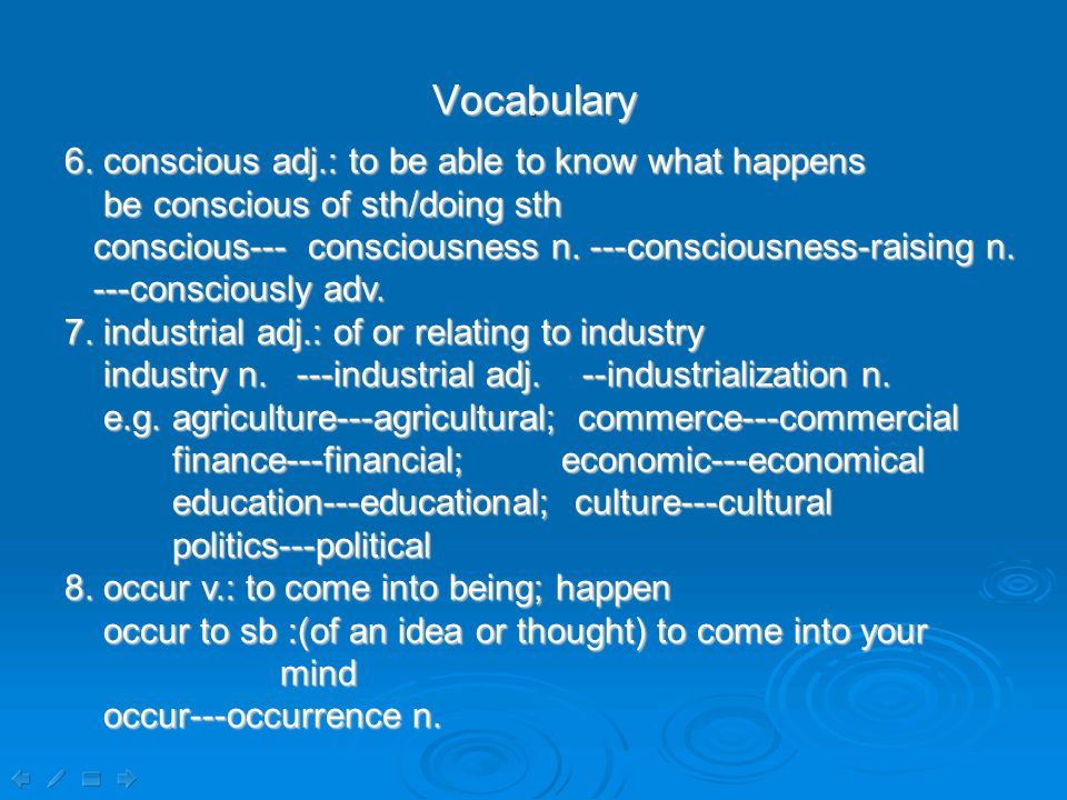 Vocabulary 9.punctual adj.: neither early nor late punctual ---punctuality n.