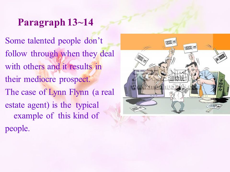 Paragraph 13~14 Some talented people don't follow through when they deal with others and it results in their mediocre prospect. The case of Lynn Flynn