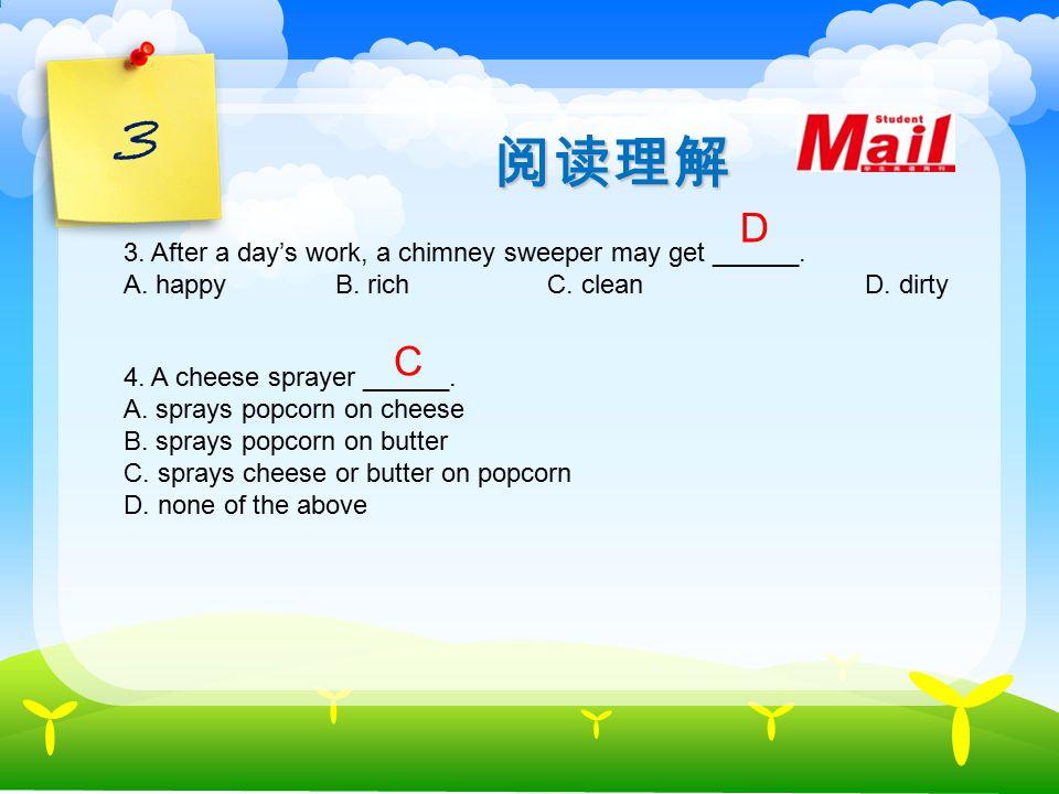 3 阅读理解 3.After a day's work, a chimney sweeper may get ______.