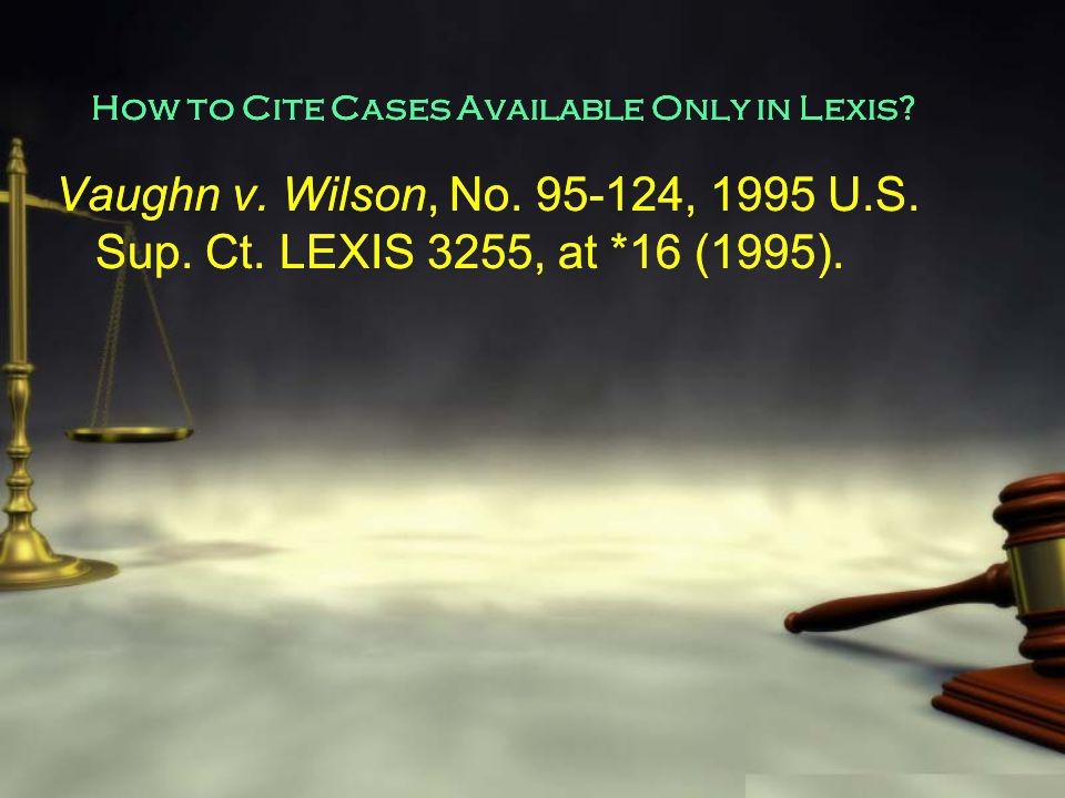 How to Cite Cases Available Only in Lexis. Vaughn v.