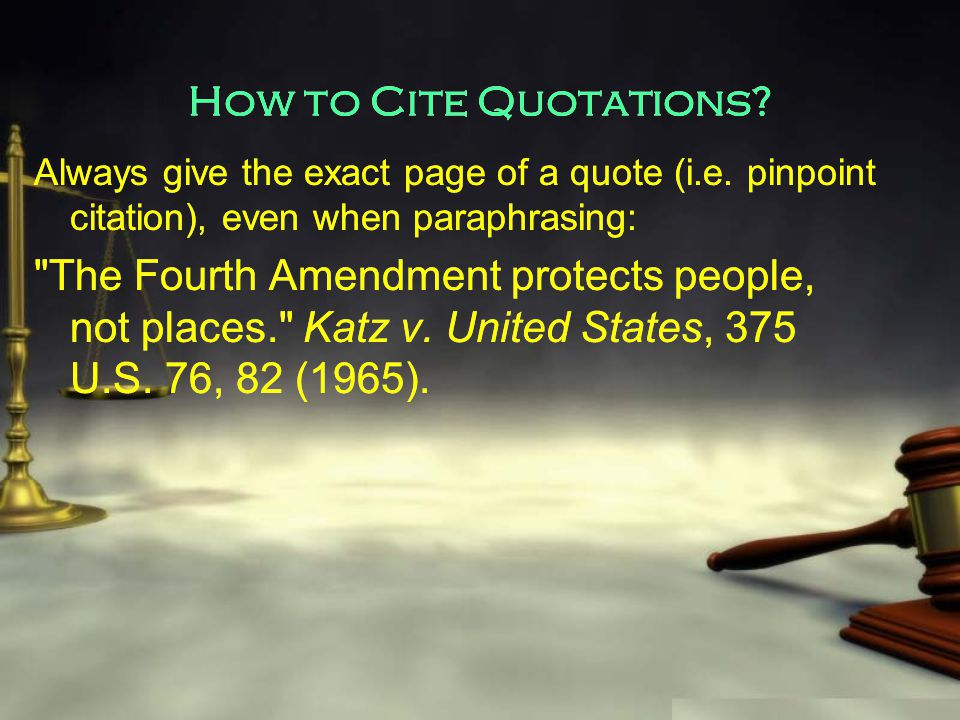 How to Cite Quotations. Always give the exact page of a quote (i.e.