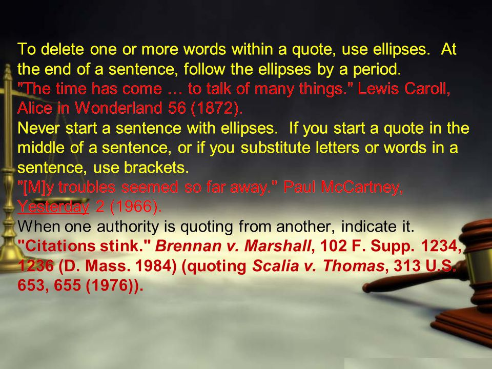 To delete one or more words within a quote, use ellipses.