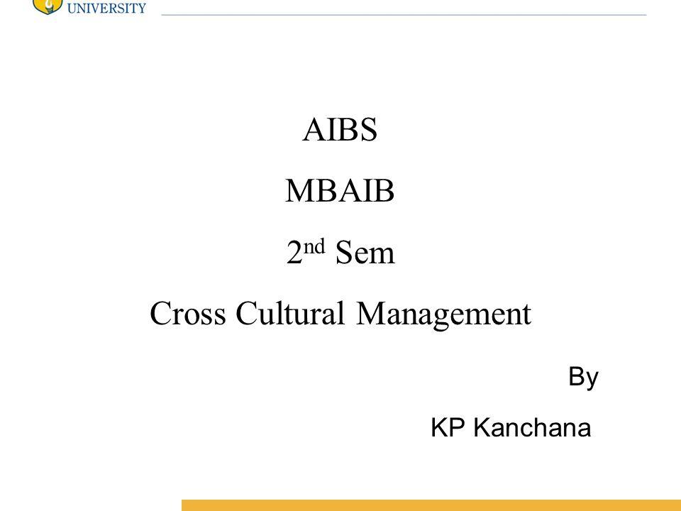 Amity International Business School AIBS MBAIB 2 nd Sem Cross Cultural Management By KP Kanchana