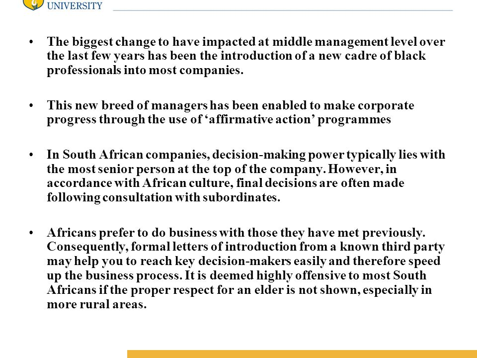 Amity International Business School The biggest change to have impacted at middle management level over the last few years has been the introduction of a new cadre of black professionals into most companies.