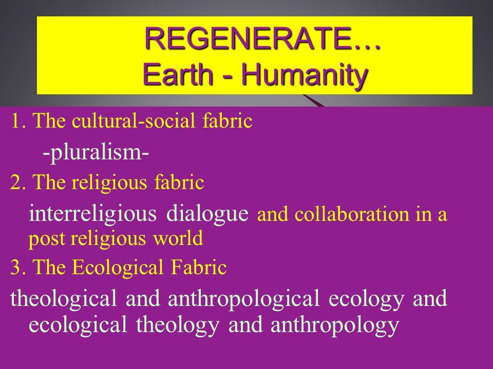 REGENERATE… Earth - Humanity REGENERATE… Earth - Humanity 1.