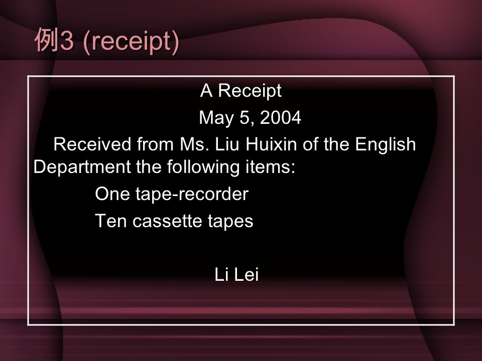 例 3 (receipt) A Receipt May 5, 2004 Received from Ms.