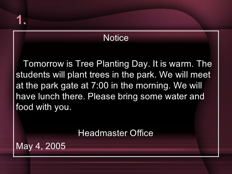 1.Notice Tomorrow is Tree Planting Day. It is warm.