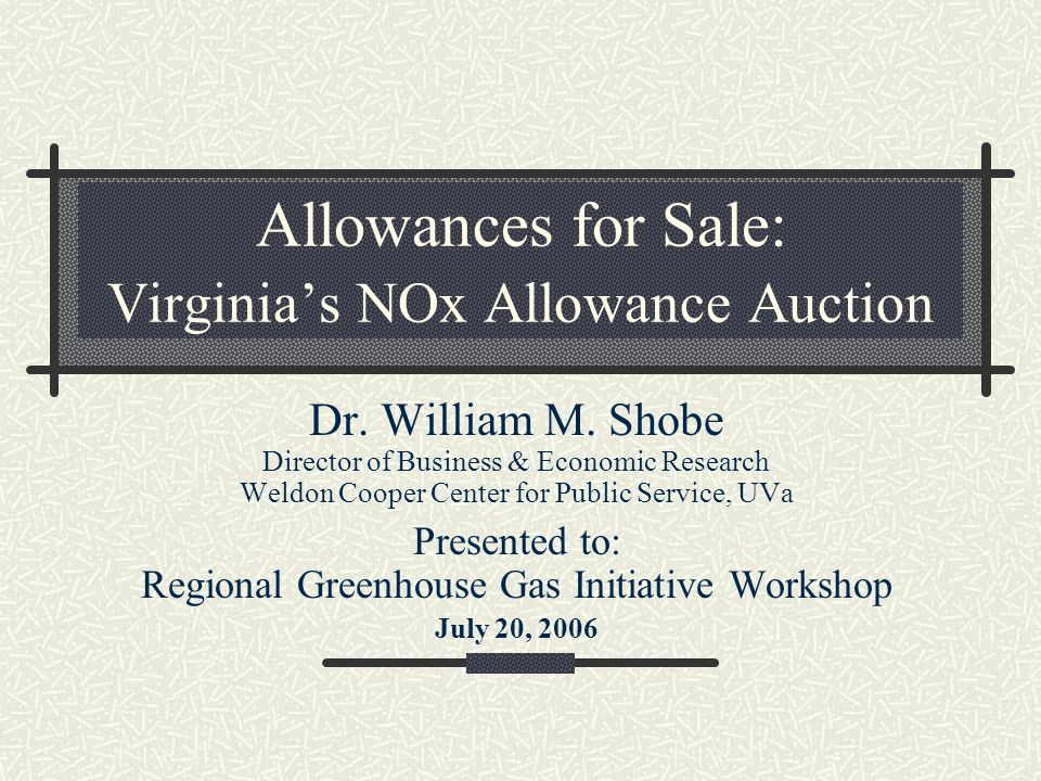 Allowances for Sale: Virginia's NOx Allowance Auction Dr.